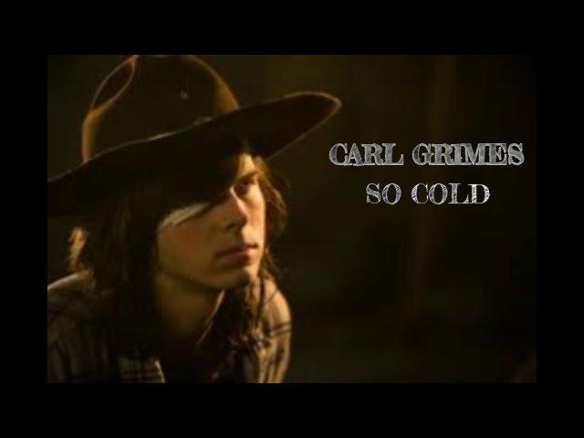 TWD || Carl Grimes - So Cold