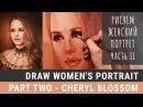 КАК РИСОВАТЬ ЖЕНСКИЙ ПОРТРЕТ, Ч. II – Шерил Блоссом DRAW WOMENS PORTRAIT. Part 2 - Cheryl Blossom