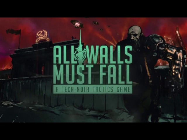 All Walls Must Fall - Early Access Gameplay Trailer