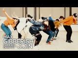 Max - Gibberish  JayJin Choreography