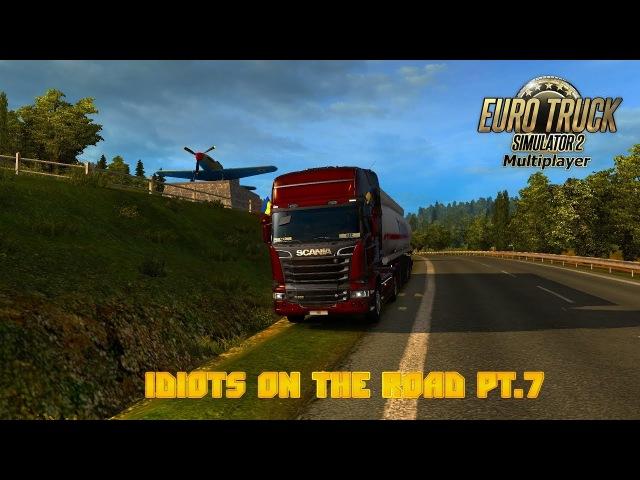Euro Truck Simulator 2 Multiplayer Идиоты на дороге Часть 7