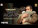Main Agar Full Song Video Tubelight Salman Khan Pritam Atif Aslam