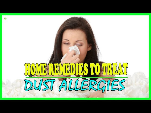 6 Effective Home Remedies To Treat Dust Allergies - Best Home Remedies