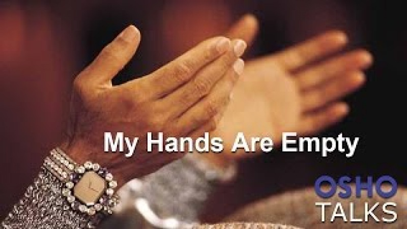 OSHO: My Hands Are Empty