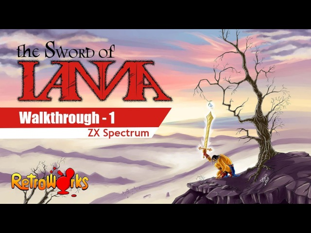 The sword of IANNA - ZX Spectrum - Walkthrough 01