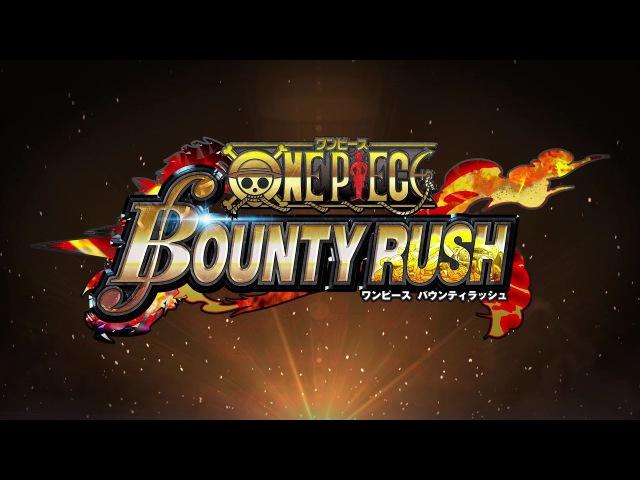 Трейлер игры One Piece: Bounty Rush