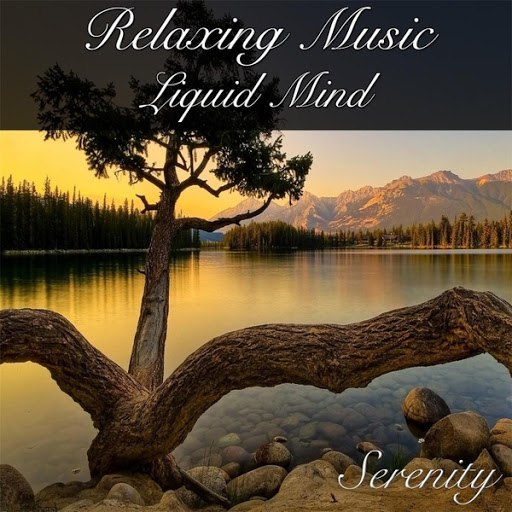 Serenity альбом Relaxing Music Liquid Mind