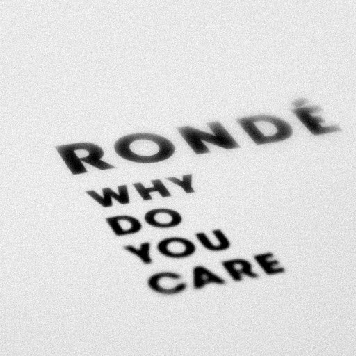 Rondé альбом Why Do You Care