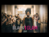 BLACK GLAMКак это было