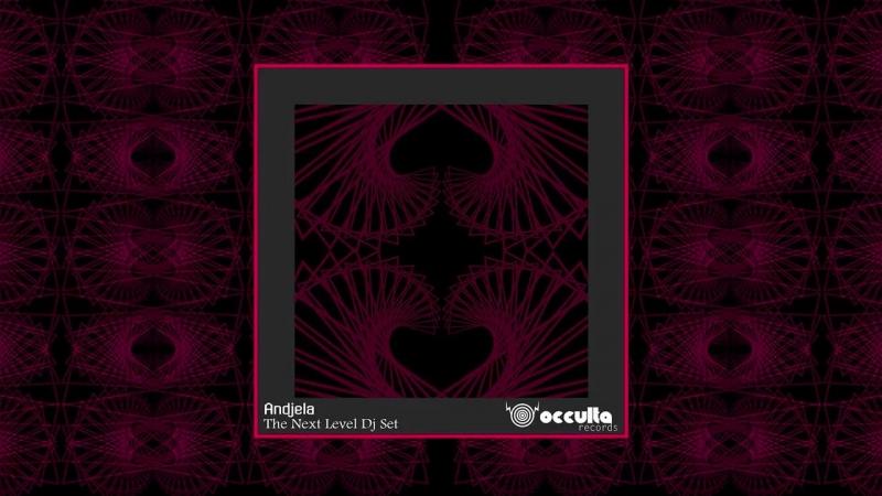 Andjela [Occulta Rec.] - The Next Level DJ Set 2018 ᴴᴰ