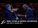 Mike Stern Didier Lockwood - Tipatina's - Jazz à Vienne 2011 - LIVE HD