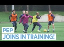 PEP JOINS IN!   Man City Training