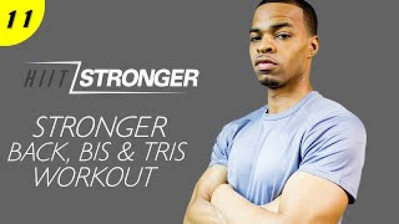 30 Min. STRONGER: Back, Bis Tris Workout | HIIT/STRONGER: Day 11