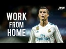 Cristiano Ronaldo - Work From Home | Skills Goals 2017/2018 | HD