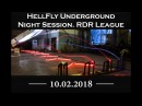 HellFly Underground Night Session 10 02 2018