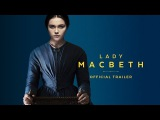 LADY MACBETH - UK TRAILER HD - ON BLU-RAY &amp DVD AUGUST 21