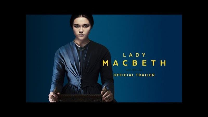 LADY MACBETH - UK TRAILER [HD] - ON BLU-RAY DVD AUGUST 21