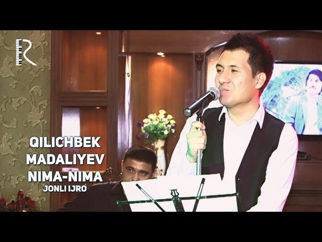 Qilichbek Madaliyev Nima nima jonli ijro Киличбек Мадалиев Нима нима жонли ижро