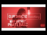 Warp Brothers &amp Wolfpack - Phatt Bass (Club ShakerZ MNML Bootleg 2k17)