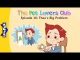 The Pet Lovers Club 10 Theo's Big Problem  Level 3  By Little Fox