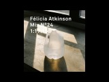 Felicia Atkinson Mix N24