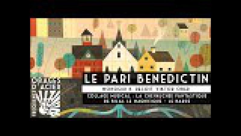 Le pari bénédictin - Orages d'Acier 15/10/2017