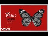 Vanic - Samurai (Prismo Remix) Audio ft. Katy Tiz