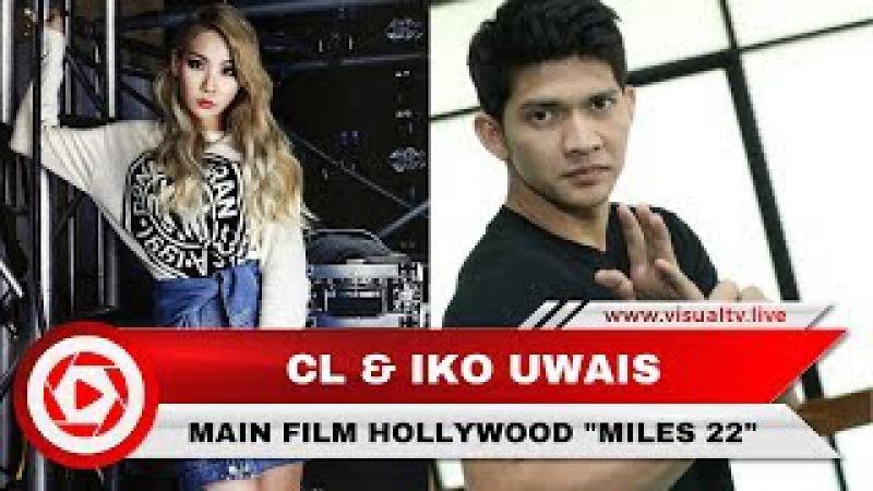 CL, Mantan Personel 2NE1 Temani Iko Uwais Main Film Hollywood