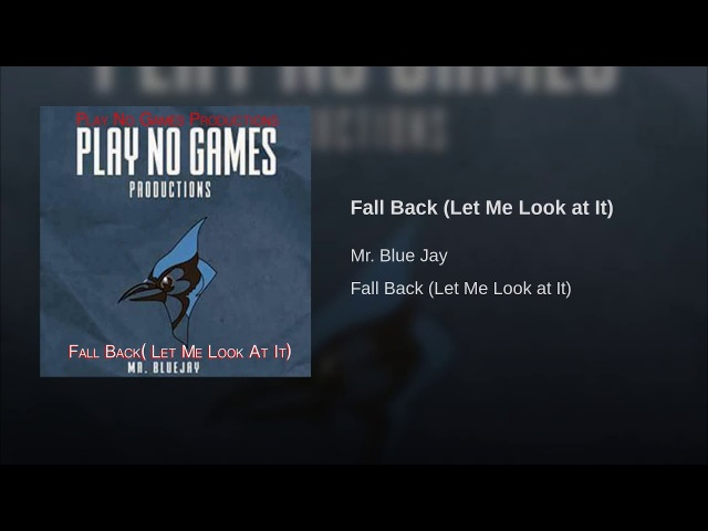 Fall Back (Let Me Look at It)