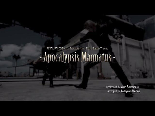 Final Fantasy XV: Episode Ignis OST - Apocalypsis Magnatus
