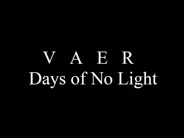 Vaer - Second album studio report Days of No Light extract
