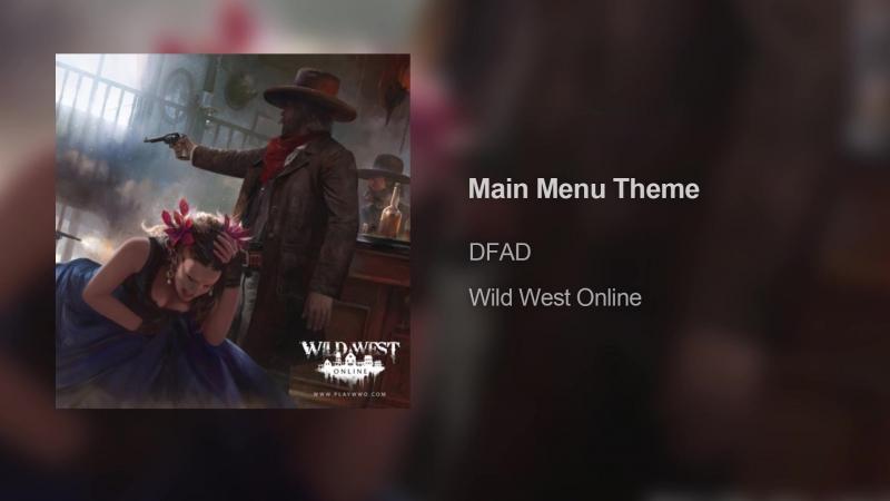 Wild West Online - Main Menu Theme - Original Soundtrack by Dmitrii Miachin and DFAD