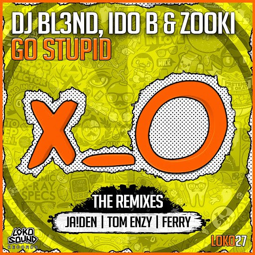 DJ BL3ND альбом Go Stupid! (Remixes)