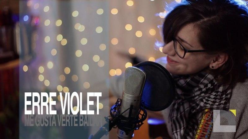 Erre Violet - Me gusta verte bailar