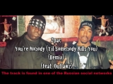 2pac - You're Nobody (Til Somebody Kills You) (Remix) (feat. Outlawz)
