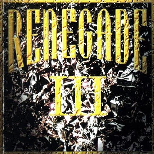 Renegade альбом III