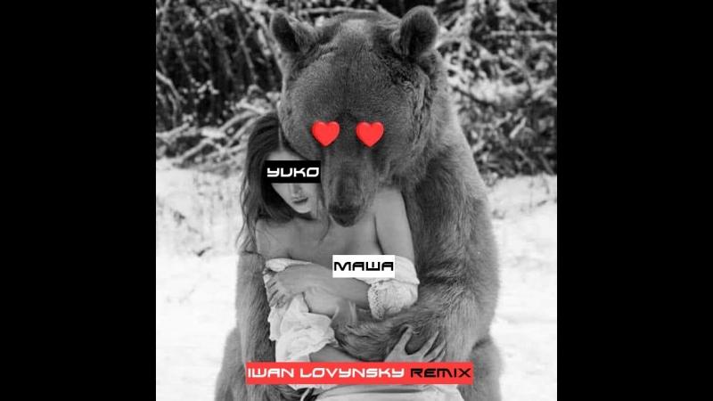 YUKO - Masha (Iwan Lovynsky Remix)