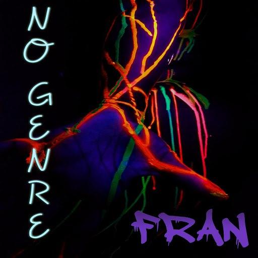 Fran альбом No Genre
