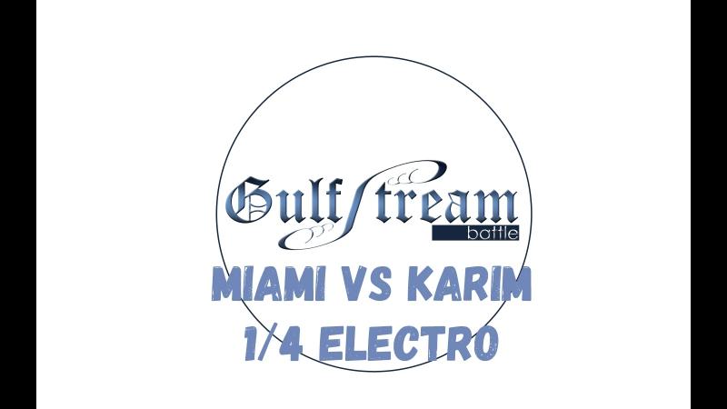 Miami vs Karim() 1/4 Electro Gulf Stream battle