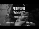 White Wizzard - Strike The Iron (2013) (Official Video)