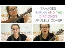 Savages Marina and the Diamonds Ukulele cover Chatty Hattie