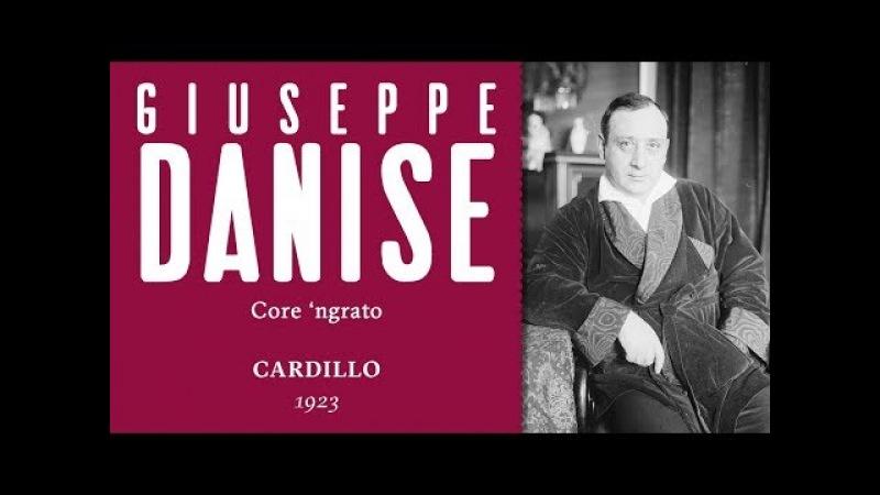 Giuseppe Danise - Core 'ngrato [Cardillo] - 1923