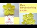 Dica Flor de sianinha simples Ateliê Essência de Lis