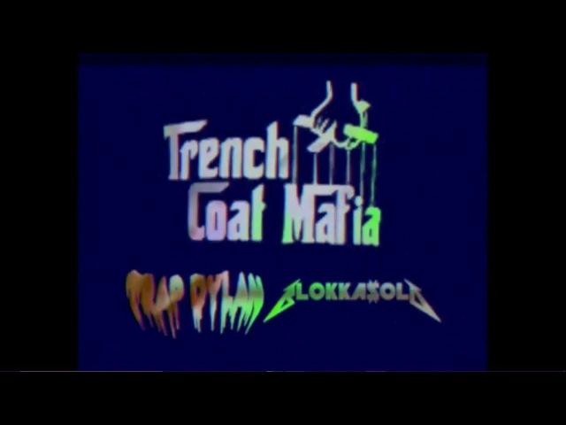 TRAP DYLAN X BLOKKA $OLO TRENCHCOATMAFIA MUSIC VIDEO