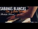 Sabanas Blancas - OMI Ft Leoni Torres Bachata Sensual