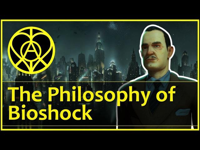 The Philosophy of Bioshock Ayn Rand Rapture Plasmids Civil War