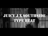 Juicy J x Southside Type Beat Prod. by C.R.E.A.M.