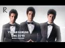 Yillar guruhi - Eng zo'ri | Йиллар гурухи - Энг зури (music version)