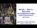 RIVER 1 – BOCA 2. RELATOS DE MARIANO CLOSS