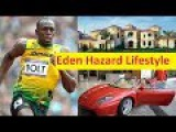 Eden Hazard Net Worth, Cars House and Luxurious Lifestyle